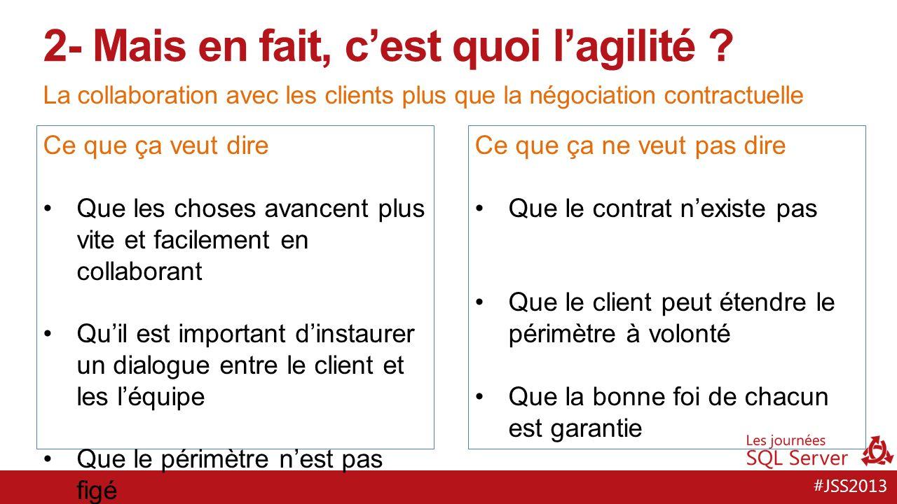 #JSS2013 La collaboration avec les clients plus que la négociation contractuelle 2- Mais en fait, cest quoi lagilité .