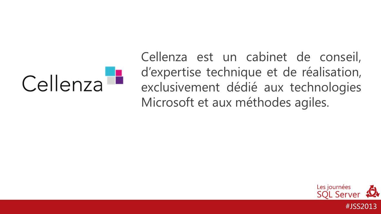 #JSS2013 Cellenza est un cabinet de conseil, dexpertise technique et de réalisation, exclusivement dédié aux technologies Microsoft et aux méthodes agiles.