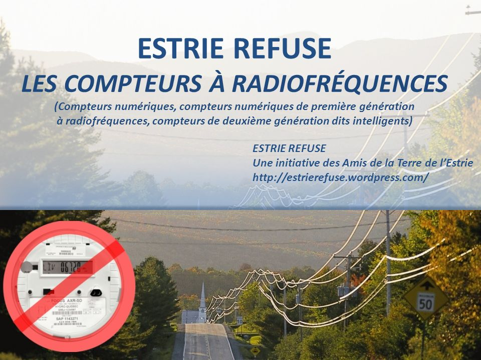 ESTRIE REFUSE LES COMPTEURS À RADIOFRÉQUENCES (Compteurs numériques, compteurs numériques de première génération à radiofréquences, compteurs de deuxi