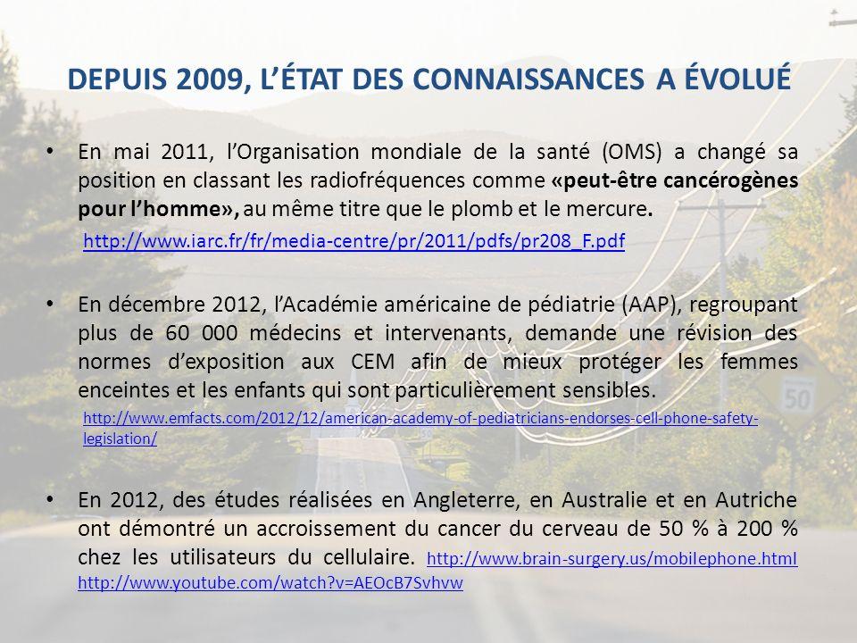 DEPUIS 2009, LÉTAT DES CONNAISSANCES A ÉVOLUÉ En mai 2011, lOrganisation mondiale de la santé (OMS) a changé sa position en classant les radiofréquenc