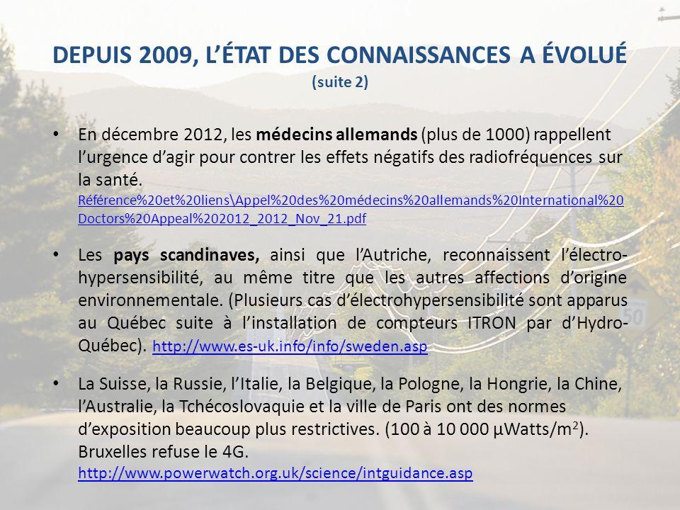 DEPUIS 2009, LÉTAT DES CONNAISSANCES A ÉVOLUÉ (suite 2) En décembre 2012, les médecins allemands (plus de 1000) rappellent lurgence dagir pour contrer