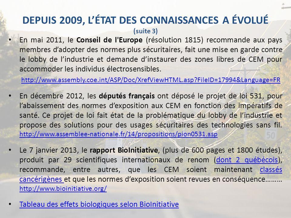 DEPUIS 2009, LÉTAT DES CONNAISSANCES A ÉVOLUÉ (suite 3) En mai 2011, le Conseil de l'Europe (résolution 1815) recommande aux pays membres dadopter des
