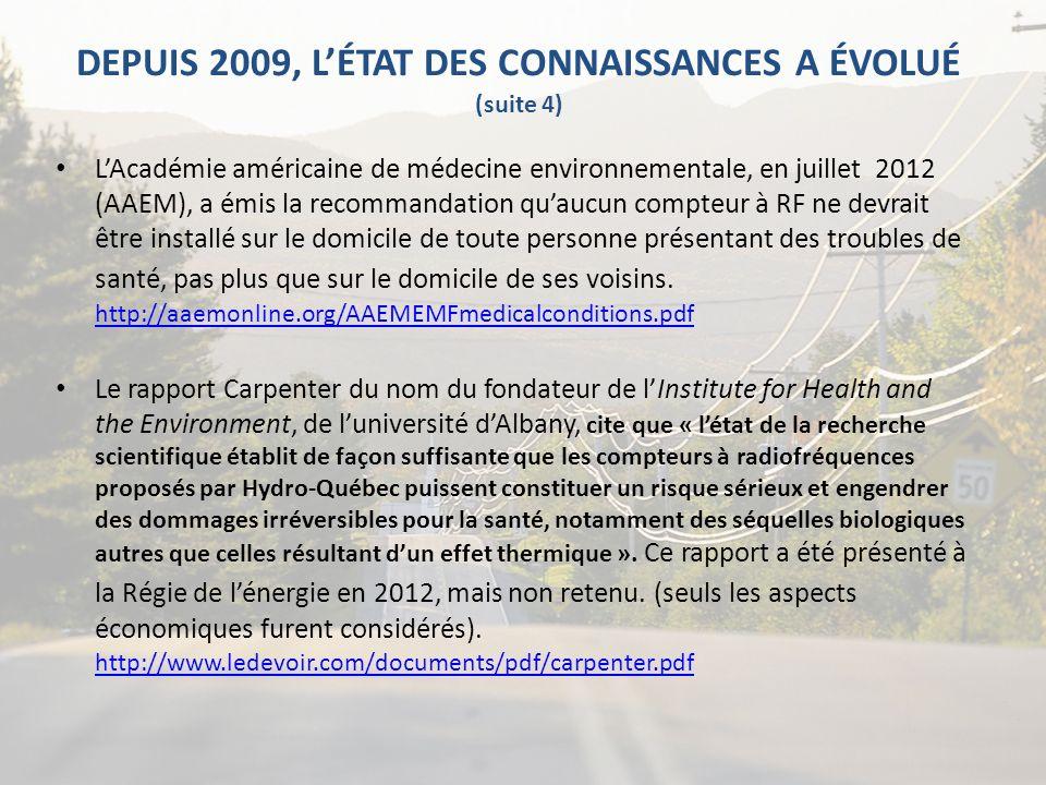 DEPUIS 2009, LÉTAT DES CONNAISSANCES A ÉVOLUÉ (suite 4) LAcadémie américaine de médecine environnementale, en juillet 2012 (AAEM), a émis la recommand