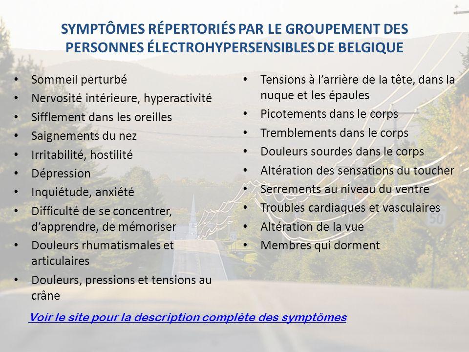 SYMPTÔMES RÉPERTORIÉS PAR LE GROUPEMENT DES PERSONNES ÉLECTROHYPERSENSIBLES DE BELGIQUE Sommeil perturbé Nervosité intérieure, hyperactivité Sifflemen