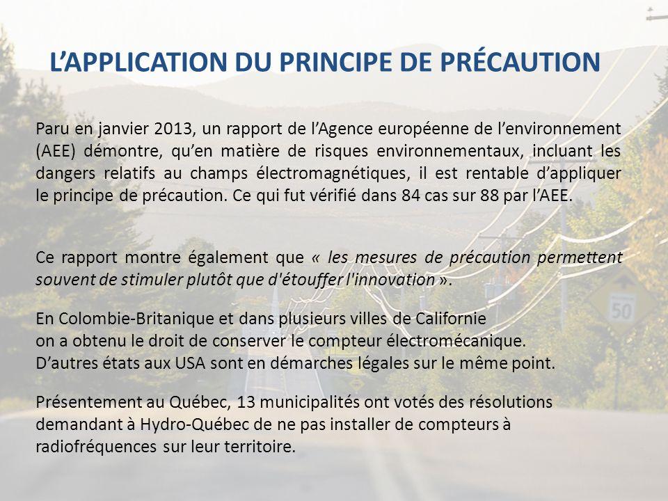 Ce rapport montre également que « les mesures de précaution permettent souvent de stimuler plutôt que d'étouffer l'innovation ». LAPPLICATION DU PRINC