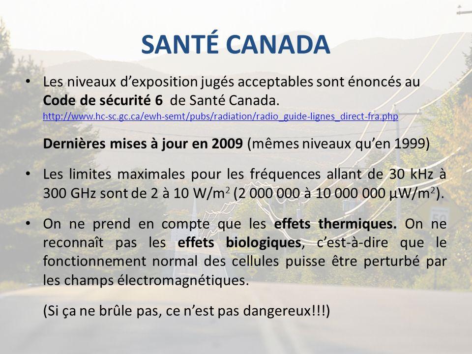 SANTÉ CANADA Les niveaux dexposition jugés acceptables sont énoncés au Code de sécurité 6 de Santé Canada. http://www.hc-sc.gc.ca/ewh-semt/pubs/radiat