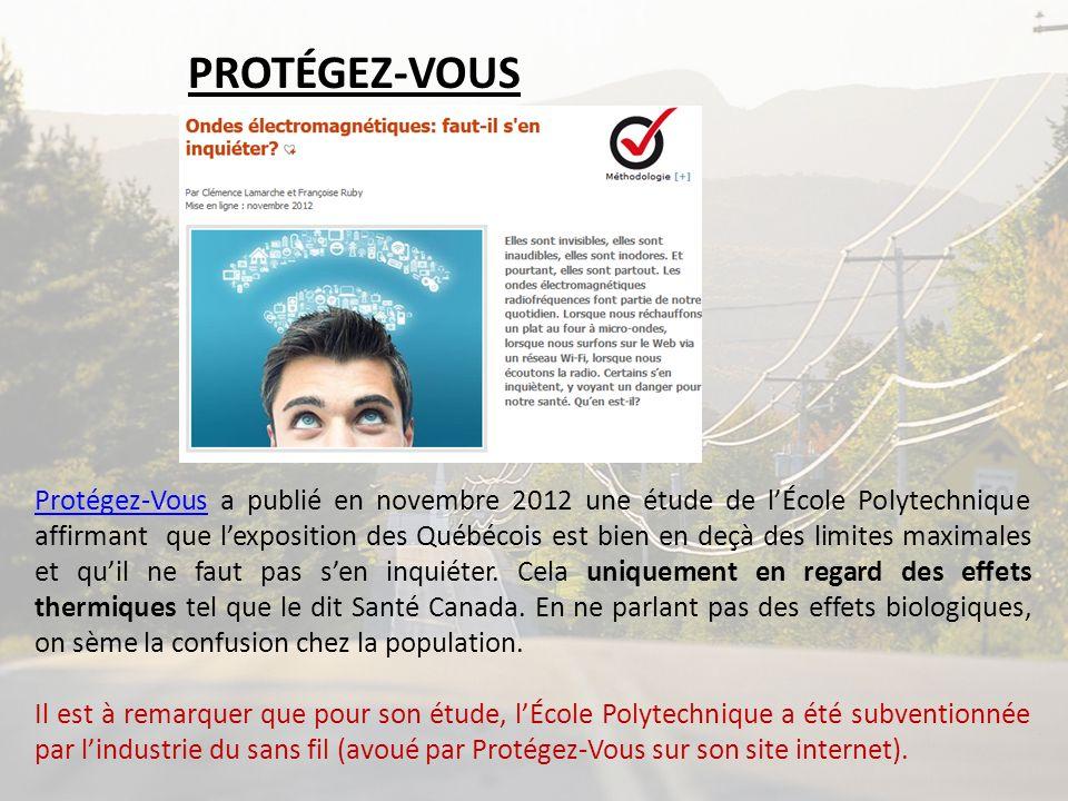 Protégez-VousProtégez-Vous a publié en novembre 2012 une étude de lÉcole Polytechnique affirmant que lexposition des Québécois est bien en deçà des li