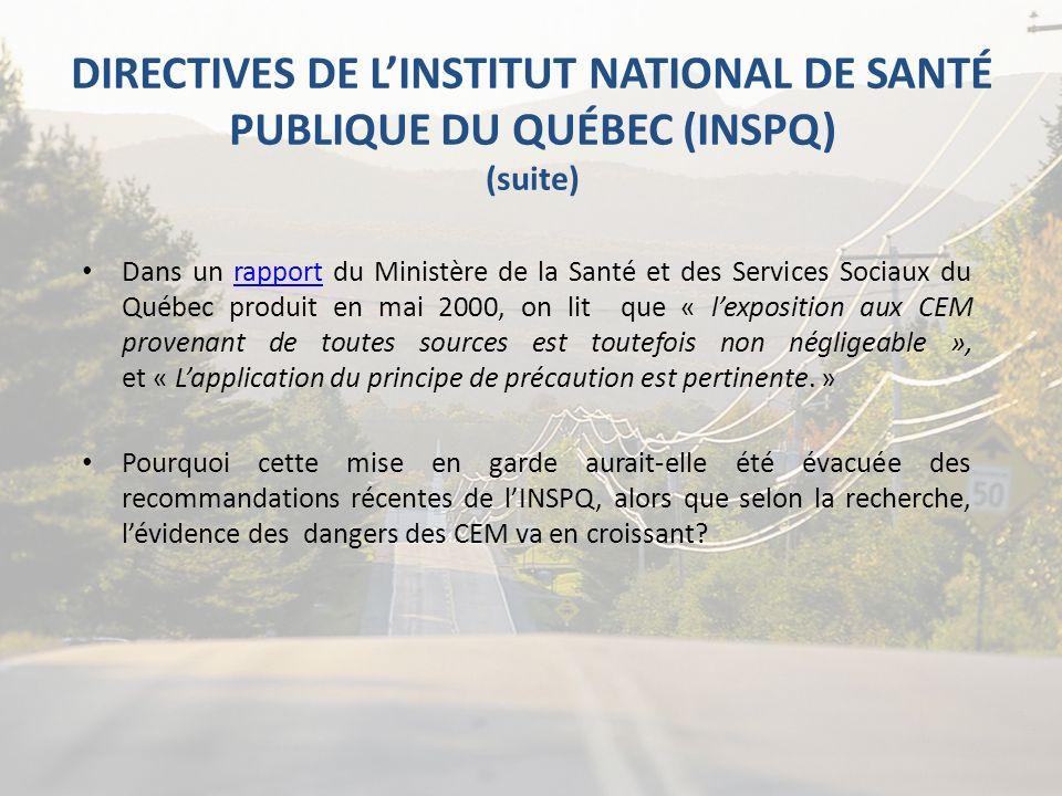 DIRECTIVES DE LINSTITUT NATIONAL DE SANTÉ PUBLIQUE DU QUÉBEC (INSPQ) (suite) Dans un rapport du Ministère de la Santé et des Services Sociaux du Québe
