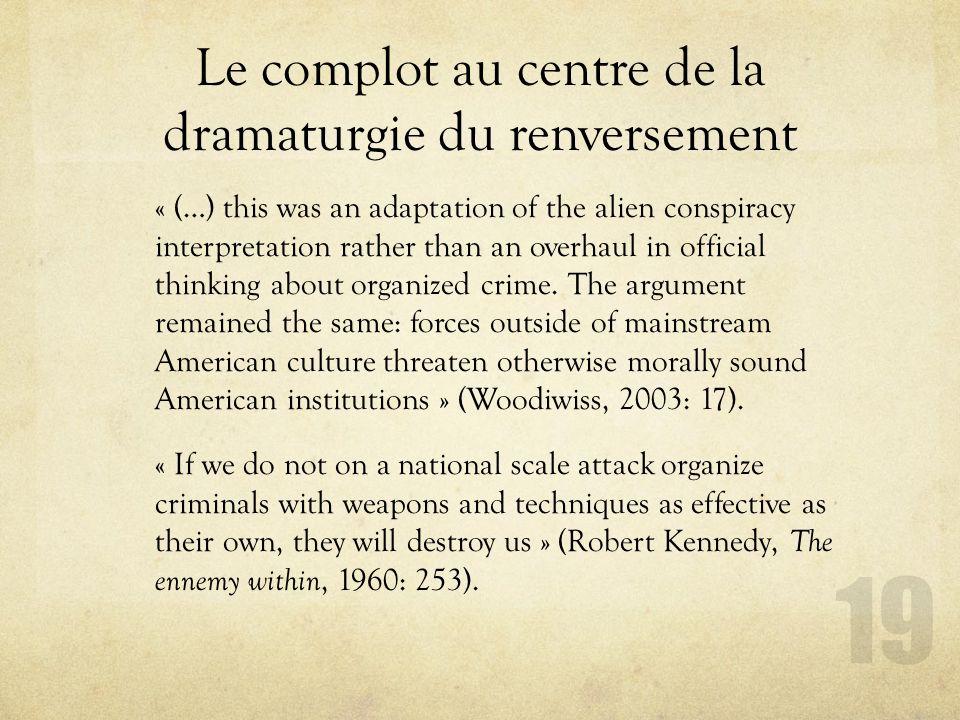 Le complot au centre de la dramaturgie du renversement « (…) this was an adaptation of the alien conspiracy interpretation rather than an overhaul in