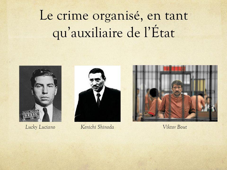 Le crime organisé, en tant quauxiliaire de lÉtat Lucky LucianoKenichi ShinodaViktor Bout