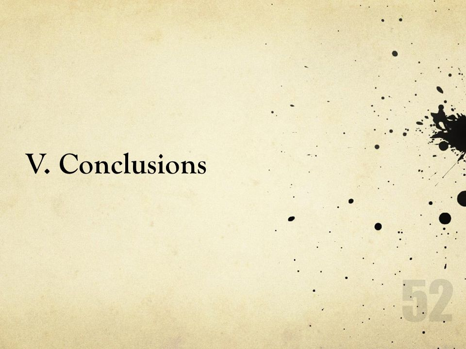 V. Conclusions 52