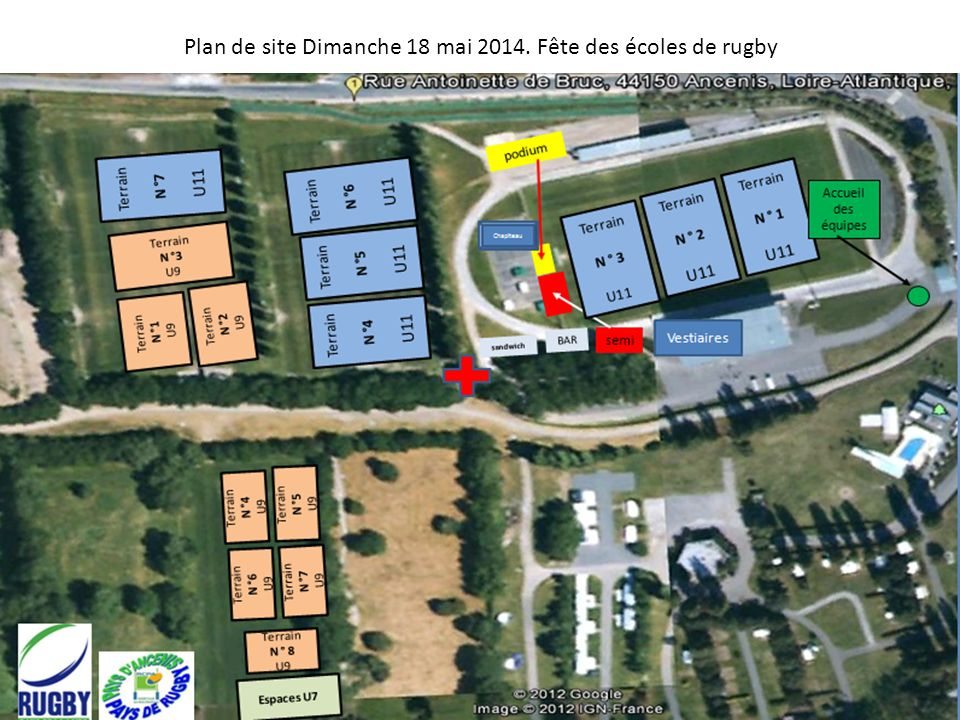 17° Tournoi Cadets à 7 du Pays dAncenis : organisation du site de La Davrays à Ancenis Espace Arbitres Terrain dHonneur A TERRAIN BTERRAIN C Village d