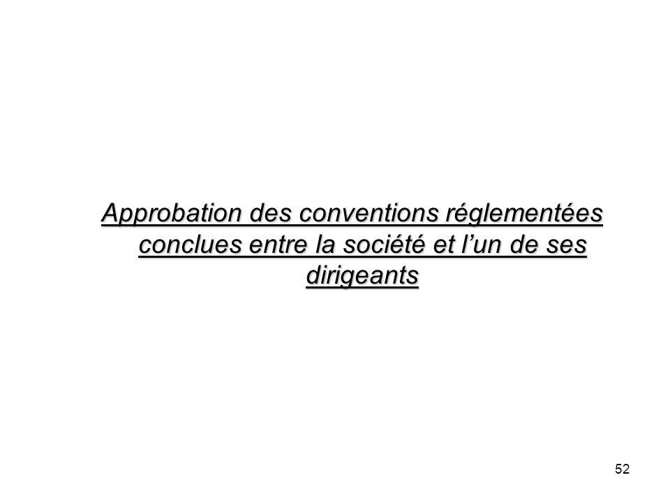 52 Approbation des conventions réglementées conclues entre la société et lun de ses dirigeants