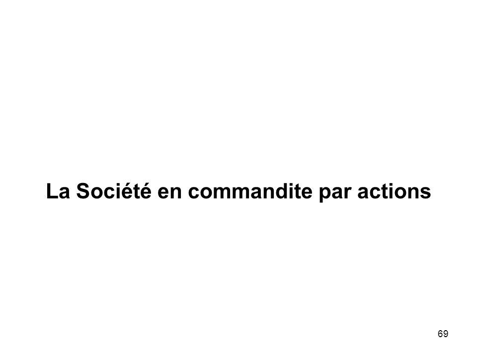 69 La Société en commandite par actions