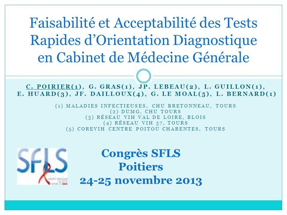 C. POIRIER(1), G. GRAS(1), JP. LEBEAU(2), L. GUILLON(1), E. HUARD(3), JF. DAILLOUX(4), G. LE MOAL(5), L. BERNARD(1) (1) MALADIES INFECTIEUSES, CHU BRE