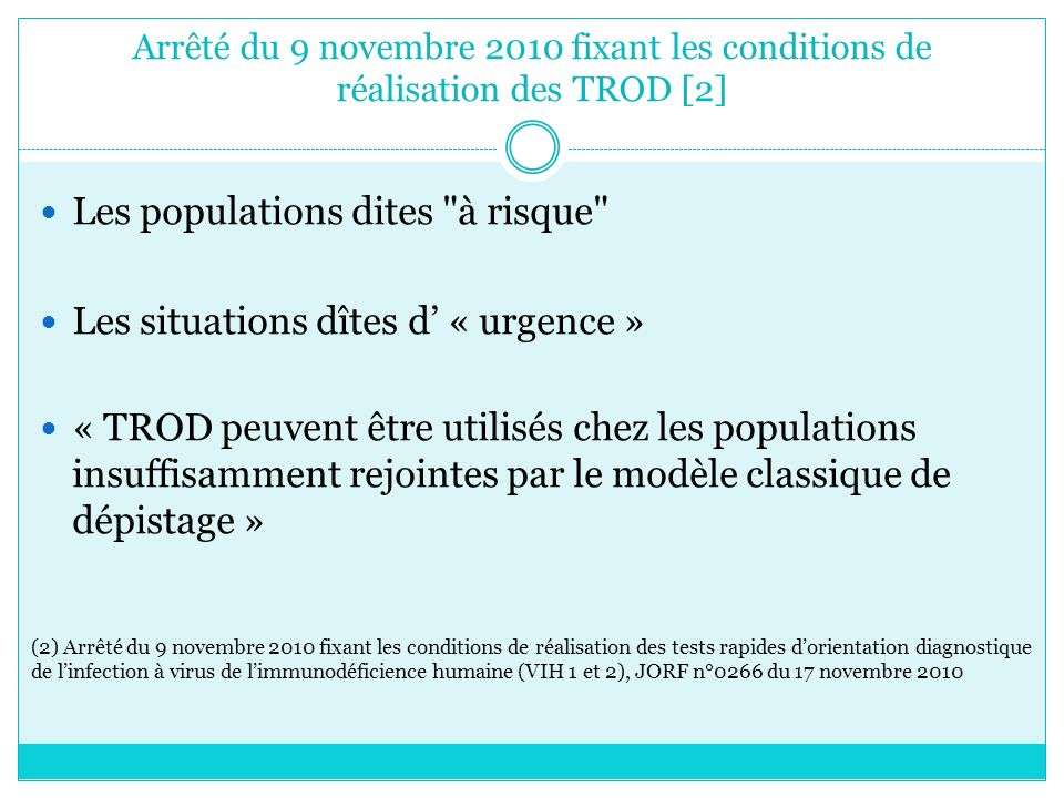 Arrêté du 9 novembre 2010 fixant les conditions de réalisation des TROD [2] Les populations dites