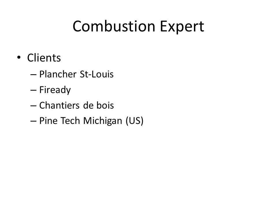 Combustion Expert Clients – Plancher St-Louis – Fiready – Chantiers de bois – Pine Tech Michigan (US)