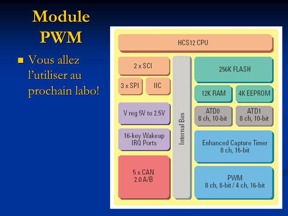 Module PWM Vous allez lutiliser au prochain labo! Vous allez lutiliser au prochain labo!