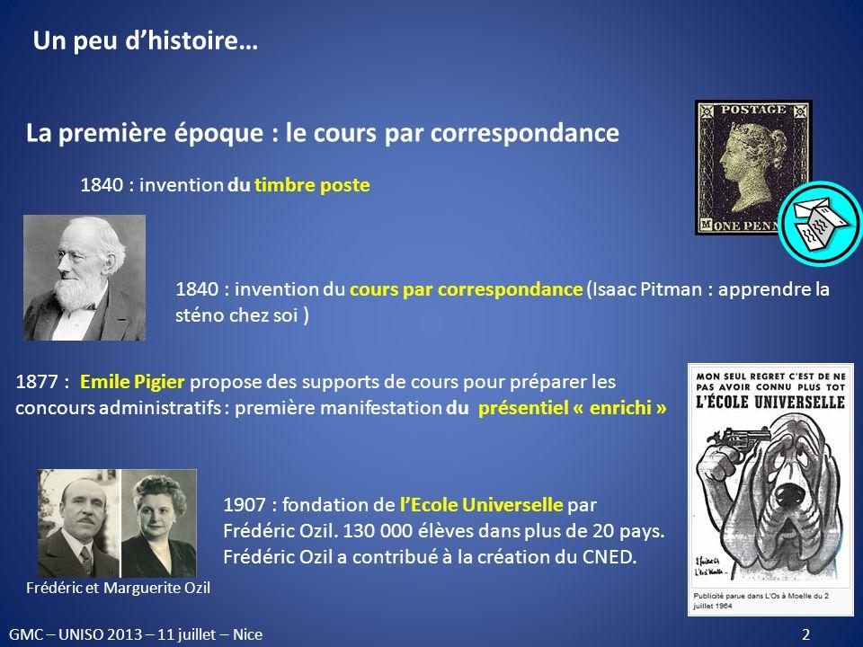 La première époque : le cours par correspondance 1840 : invention du timbre poste 1877 : Emile Pigier propose des supports de cours pour préparer les