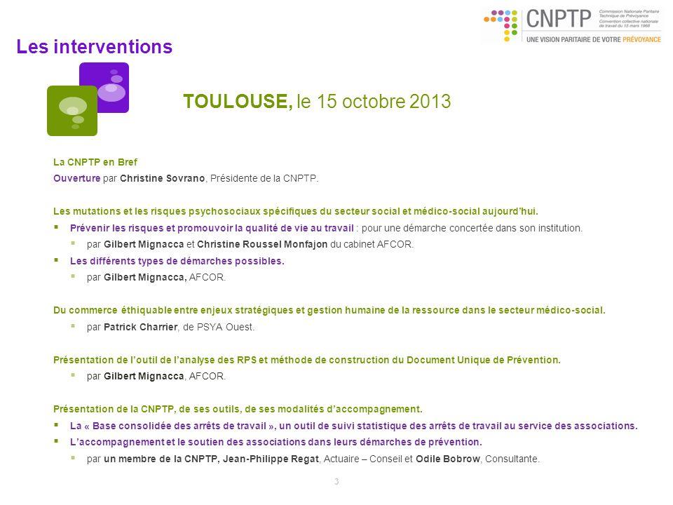 Les interventions TOULOUSE, le 15 octobre 2013 La CNPTP en Bref Ouverture par Christine Sovrano, Présidente de la CNPTP. Les mutations et les risques
