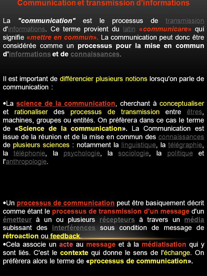 Communication et transmission d informations La communication est le processus de transmission d informations.