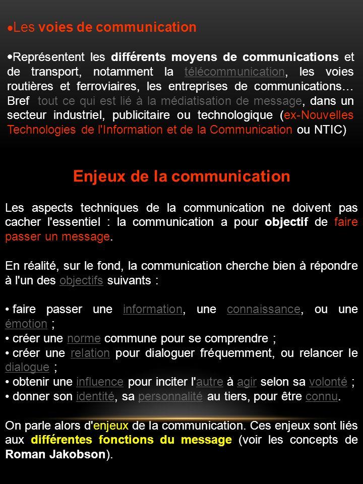 Enjeux de la communication Les aspects techniques de la communication ne doivent pas cacher l essentiel : la communication a pour objectif de faire passer un message.