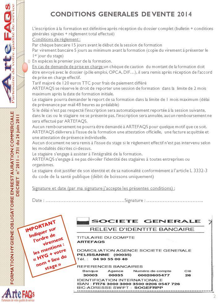 2 CONDITIONS GENERALES DE VENTE 2014 Linscription à la formation est définitive après réception du dossier complet (bulletin + conditions générales si