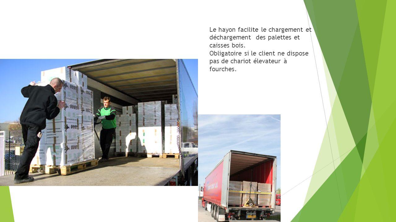 Le hayon facilite le chargement et déchargement des palettes et caisses bois. Obligatoire si le client ne dispose pas de chariot élevateur à fourches.