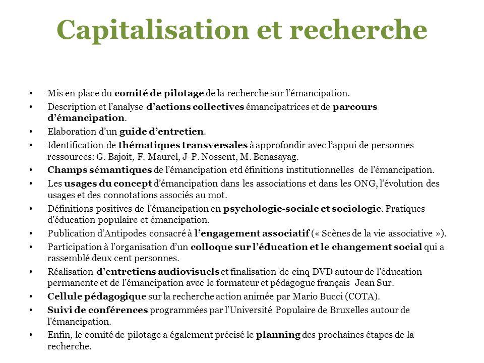 Capitalisation et recherche Mis en place du comité de pilotage de la recherche sur lémancipation.
