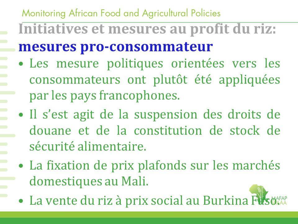Initiatives et mesures au profit du riz: mesures pro-consommateur Les mesure politiques orientées vers les consommateurs ont plutôt été appliquées par