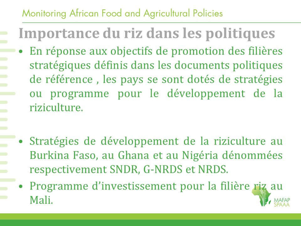 Importance du riz dans les politiques En réponse aux objectifs de promotion des filières stratégiques définis dans les documents politiques de référen