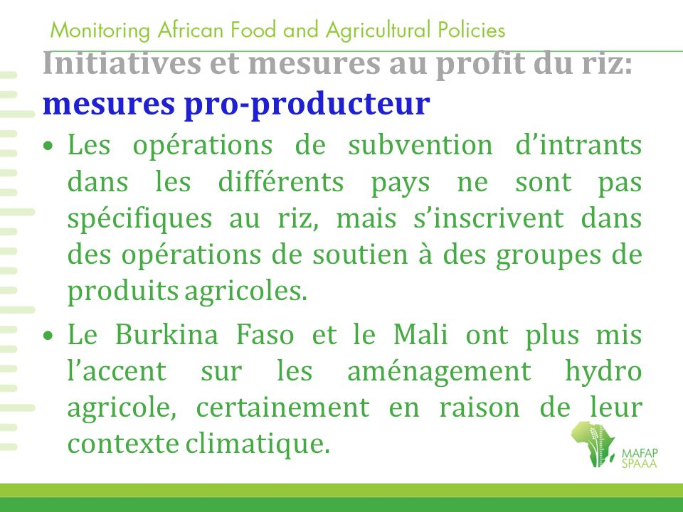 Initiatives et mesures au profit du riz: mesures pro-producteur Le Burkina Faso, le Ghana et le Nigéria: mesures dincitation à la production du riz commercial.