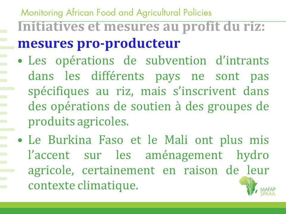 Initiatives et mesures au profit du riz: mesures pro-producteur Les opérations de subvention dintrants dans les différents pays ne sont pas spécifique
