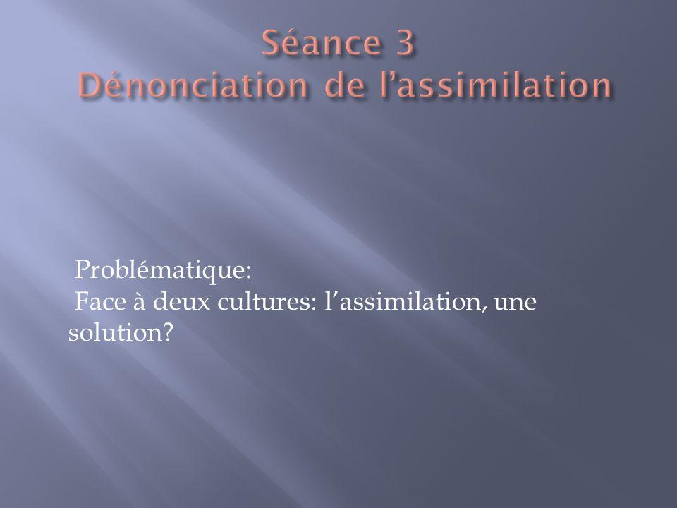 Problématique: Face à deux cultures: lassimilation, une solution?