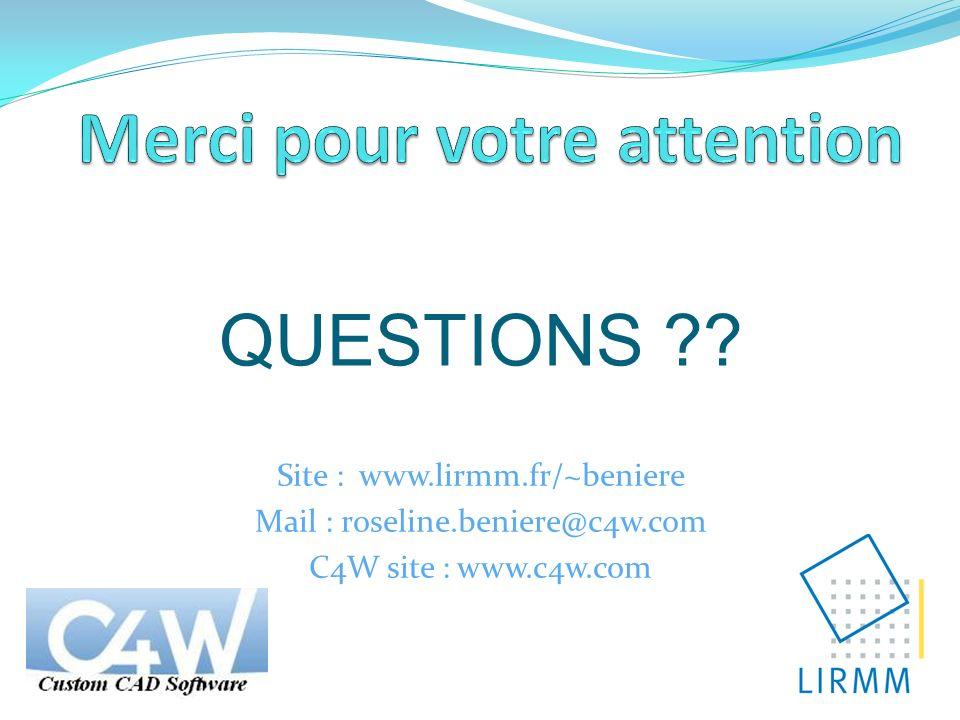 QUESTIONS ?? Site : www.lirmm.fr/~beniere Mail : roseline.beniere@c4w.com C4W site : www.c4w.com