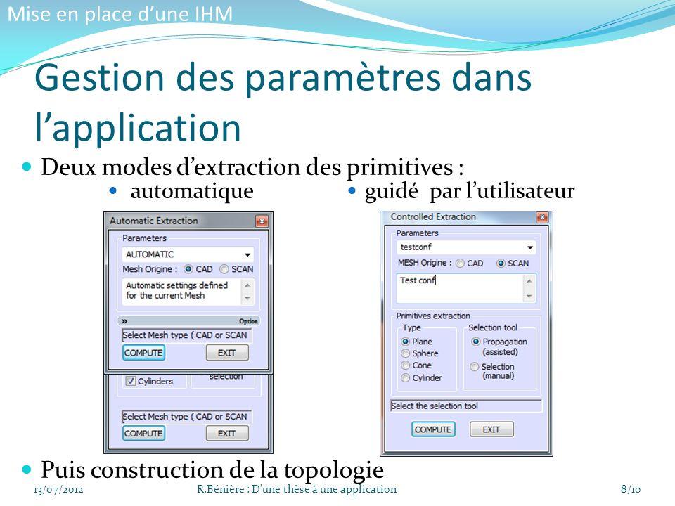 Deux modes dextraction des primitives : 13/07/2012R.Bénière : D'une thèse à une application8/10 Mise en place dune IHM Gestion des paramètres dans lap