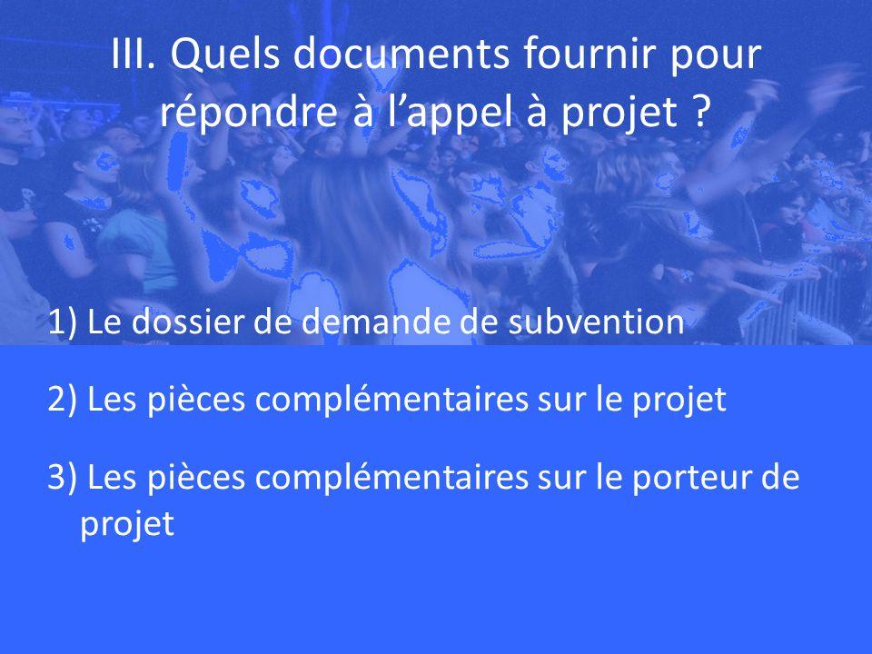III. Quels documents fournir pour répondre à lappel à projet .