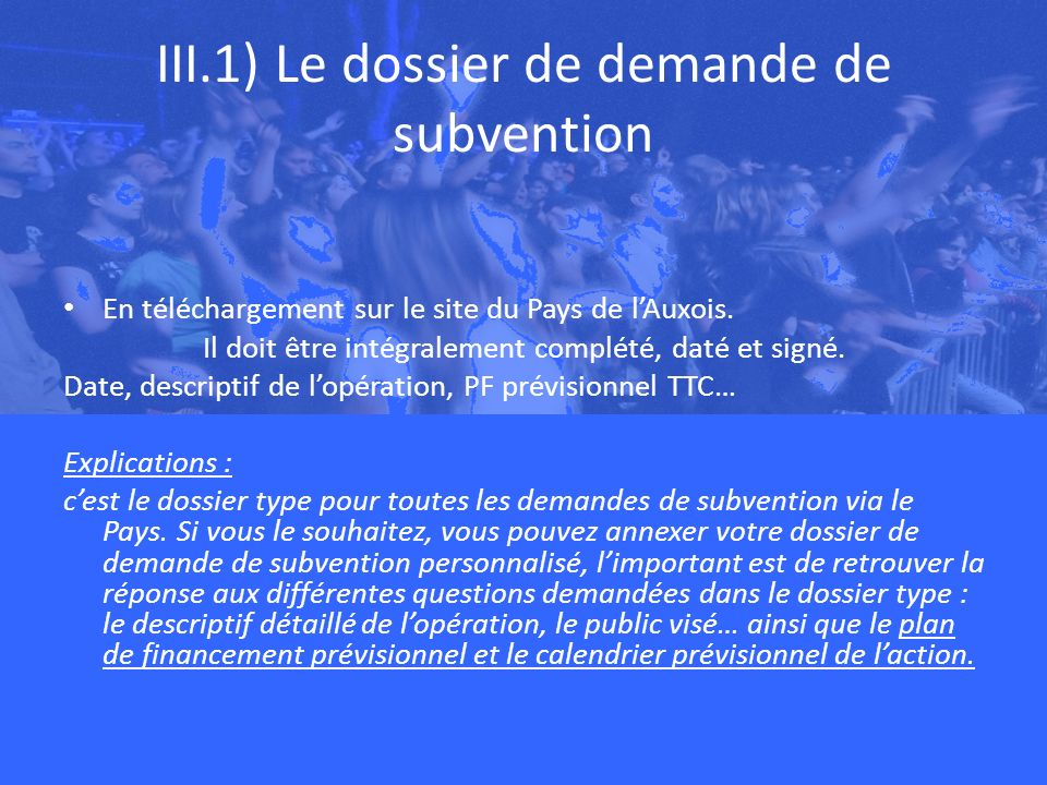 III.1) Le dossier de demande de subvention En téléchargement sur le site du Pays de lAuxois.