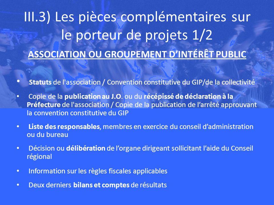 III.3) Les pièces complémentaires sur le porteur de projets 1/2 ASSOCIATION OU GROUPEMENT DINTÉRÊT PUBLIC Statuts de l association / Convention constitutive du GIP/de la collectivité Copie de la publication au J.O.