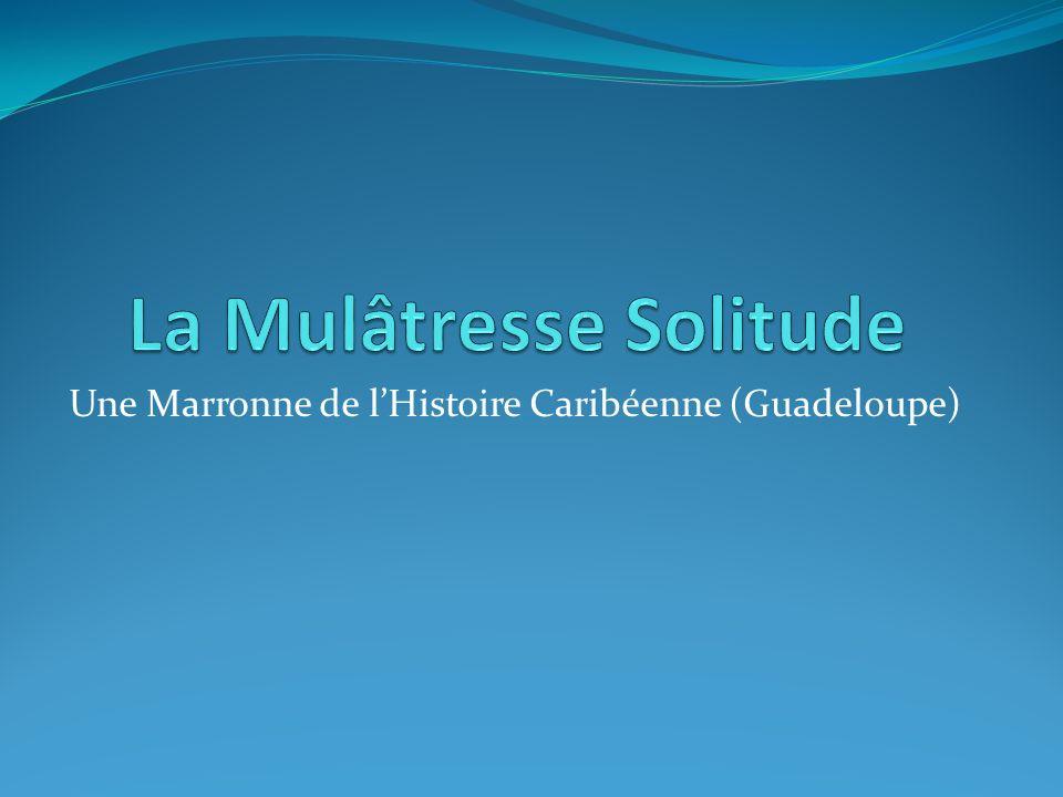 Une Marronne de lHistoire Caribéenne (Guadeloupe)
