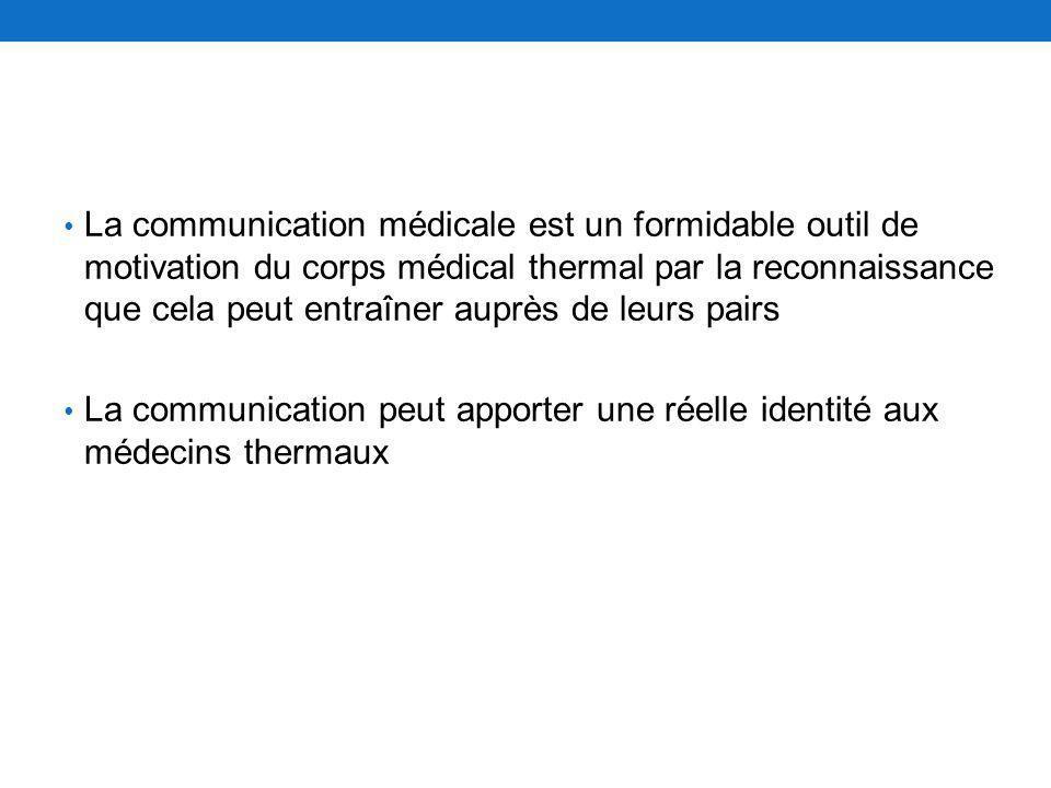 La communication médicale est un formidable outil de motivation du corps médical thermal par la reconnaissance que cela peut entraîner auprès de leurs