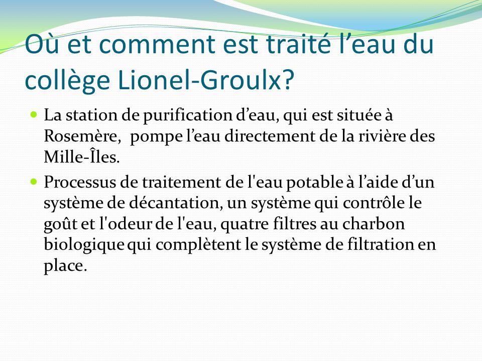 Où et comment est traité leau du collège Lionel-Groulx? La station de purification deau, qui est située à Rosemère, pompe leau directement de la riviè