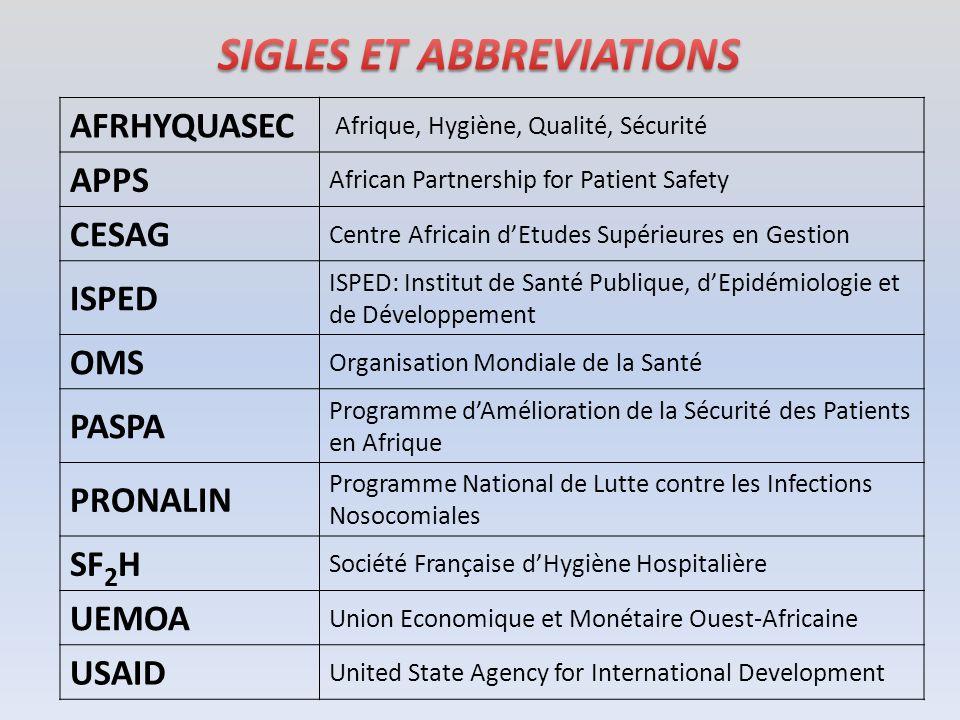 AFRHYQUASEC Afrique, Hygiène, Qualité, Sécurité APPS African Partnership for Patient Safety CESAG Centre Africain dEtudes Supérieures en Gestion ISPED