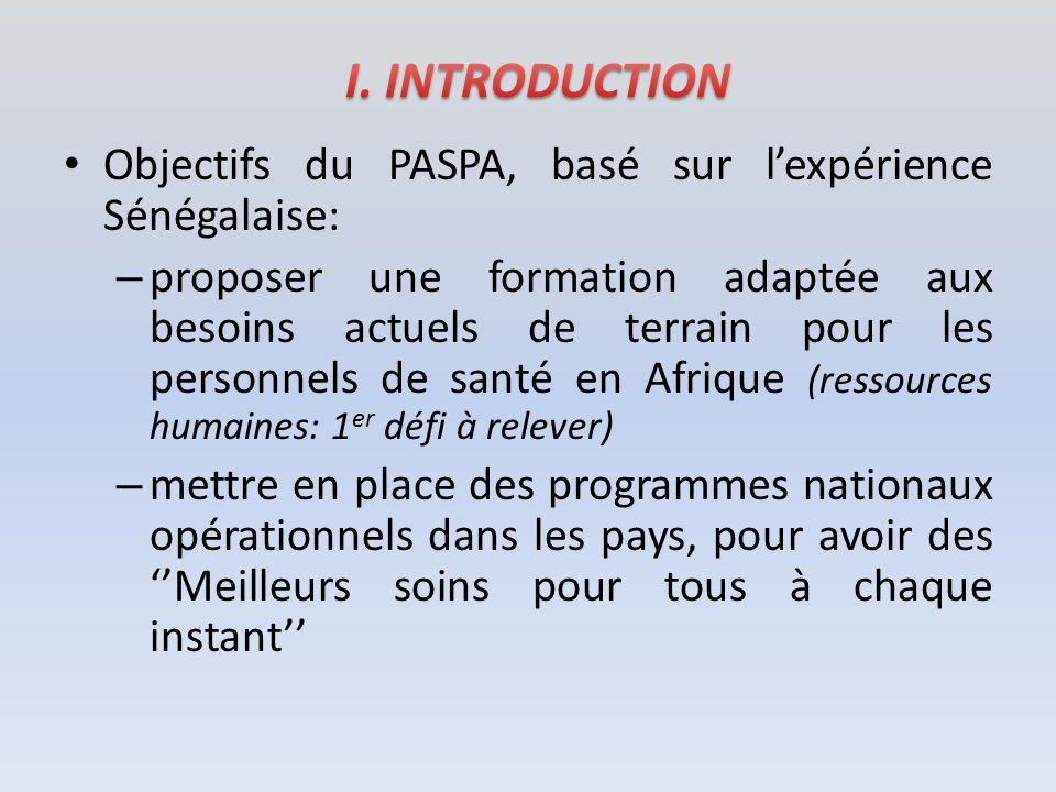 Objectifs du PASPA, basé sur lexpérience Sénégalaise: – proposer une formation adaptée aux besoins actuels de terrain pour les personnels de santé en