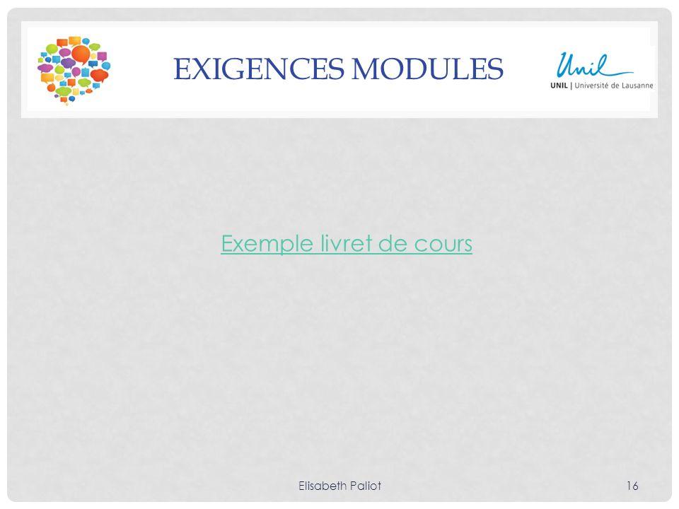 EXIGENCES MODULES Exemple livret de cours Elisabeth Paliot16