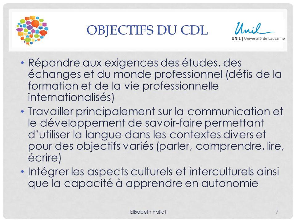 OBJECTIFS DU CDL Répondre aux exigences des études, des échanges et du monde professionnel (défis de la formation et de la vie professionnelle interna