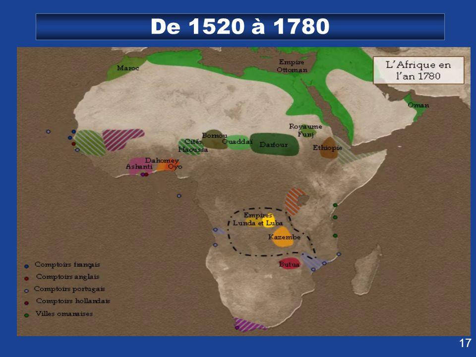 17 De 1520 à 1780