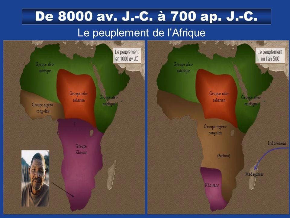 8 De 8000 av. J.-C. à 700 ap. J.-C. Le peuplement de lAfrique