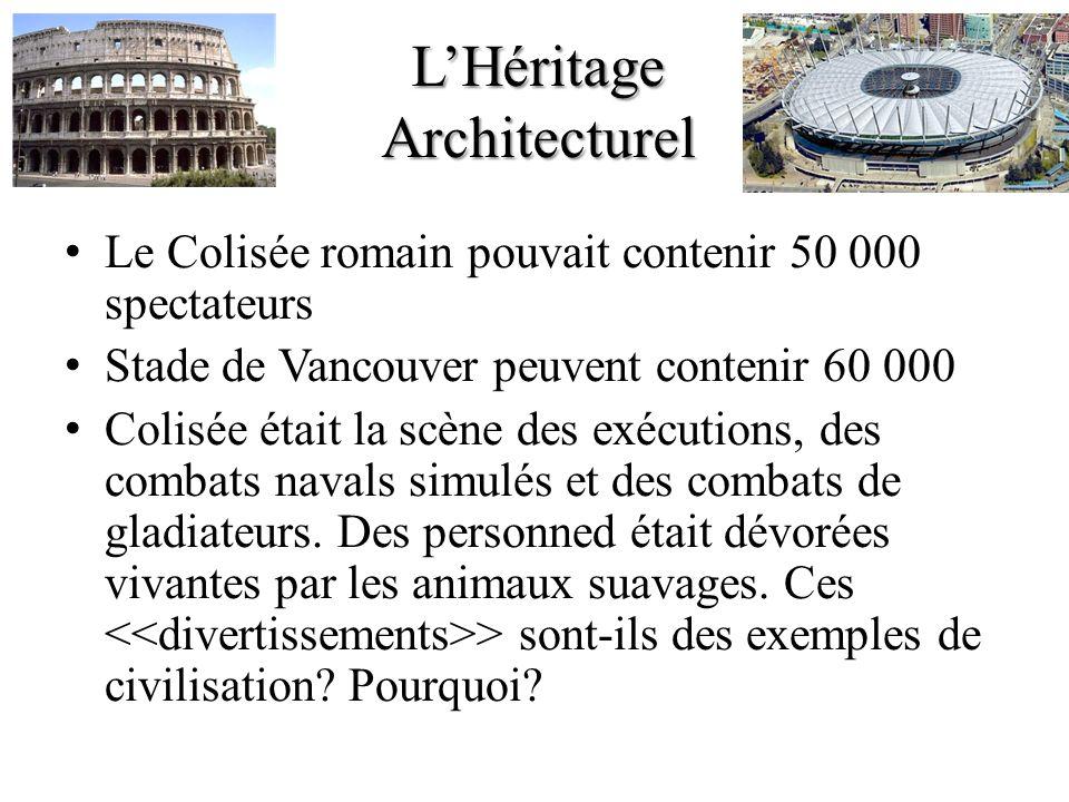 LHéritage Architecturel Le Colisée romain pouvait contenir 50 000 spectateurs Stade de Vancouver peuvent contenir 60 000 Colisée était la scène des ex