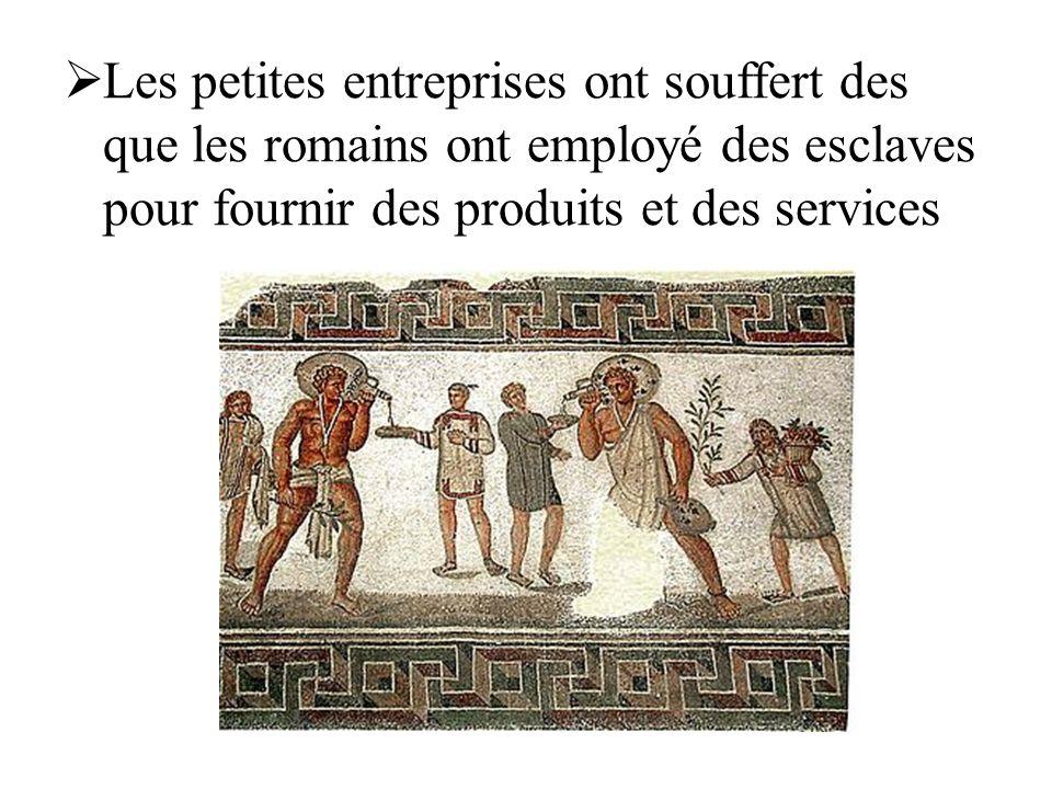 Les petites entreprises ont souffert des que les romains ont employé des esclaves pour fournir des produits et des services